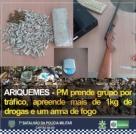 ARIQUEMES - PM prende grupo por tráfico, apreende mais de 1kg de drogas e uma arma de fogo